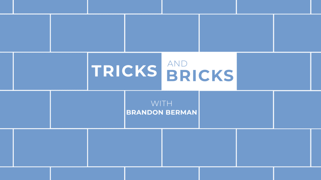 Tricks and Bricks with Brandon Berman